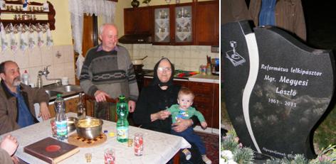 Balra: vendégségben Felsőcsájon – Jobbra: Megyesi László síremléke Alsócsájon